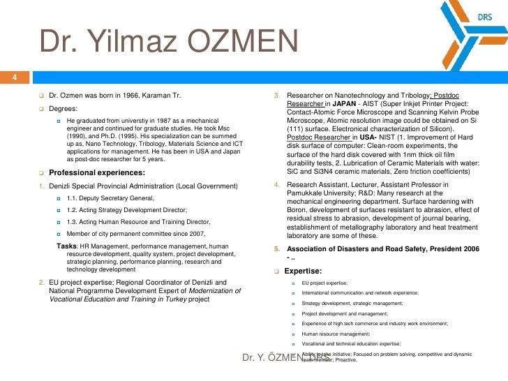 Dr. Yilmaz OZMEN<br />Dr. Ozmen was born in 1966, Karaman Tr. <br />Degrees:<br />He graduated from universtiy in 1987 as ...