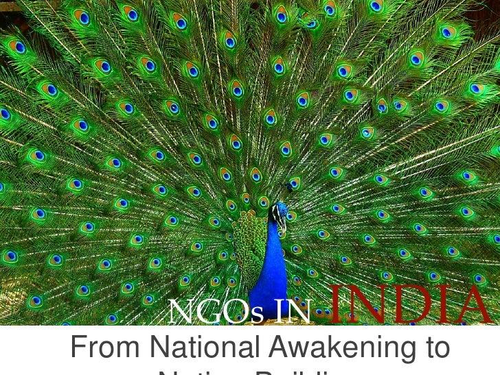 NGOs ININDIA<br />From National Awakening to Nation Building<br />