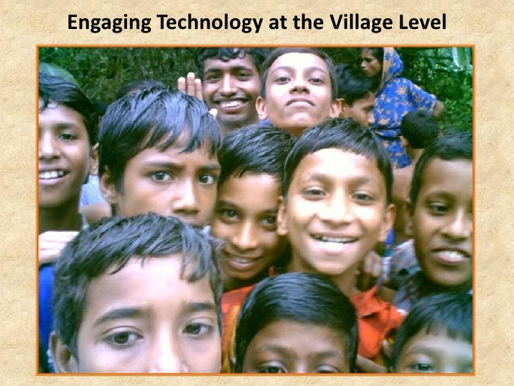 Engaging Technology at the Village Level