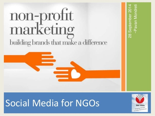 28 September 2014  ~Pavan Mondreti  Social Media for NGOs