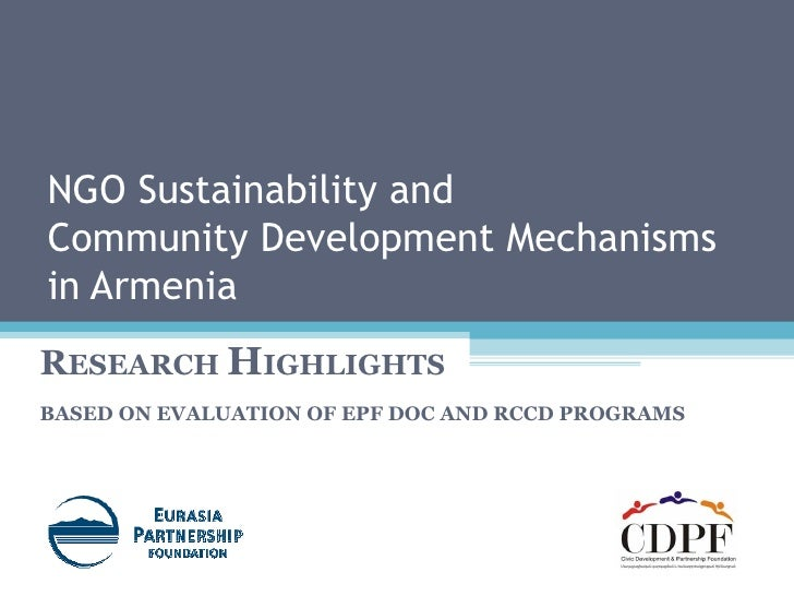 NGO Sustainability and  Community Development Mechanisms  in Armenia R ESEARCH  H IGHLIGHTS  BASED ON EVALUATION OF EPF DO...