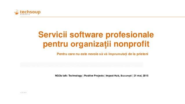 Servicii software profesionale pentru organizații nonprofit Pentru care nu este nevoie să vă împrumutați de la prieteni NG...