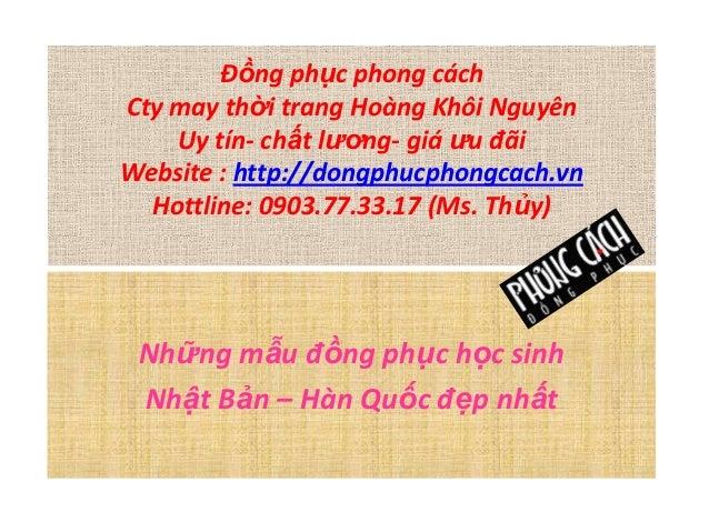 Đồng phục phong cách Cty may thời trang Hoàng Khôi Nguyên Uy tín- chất lương- giá ưu đãi Website : http://dongphucphongcac...
