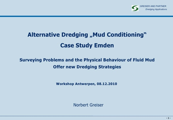 """-   - -   - Alternative Dredging """"Mud Conditioning""""  Case Study Emden Surveying Problems and the Physical Behaviour of Flu..."""