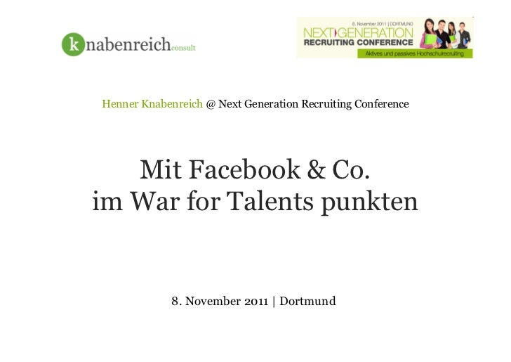 Henner Knabenreich @ Next Generation Recruiting Conference   Mit Facebook & Co.im War for Talents punkten             8. N...