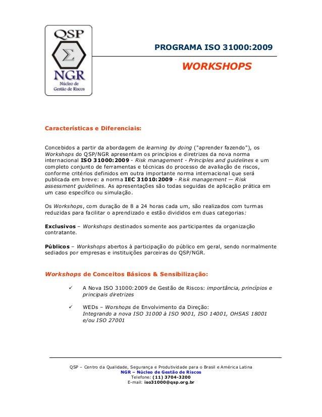 """PROGRAMA ISO 31000:2009 WORKSHOPS Características e Diferenciais: Concebidos a partir da abordagem de learning by doing (""""..."""