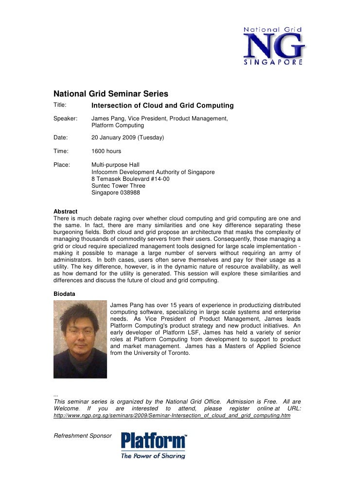 National Grid Seminar Series Title:        Intersection of Cloud and Grid Computing Speaker:      James Pang, Vice Preside...