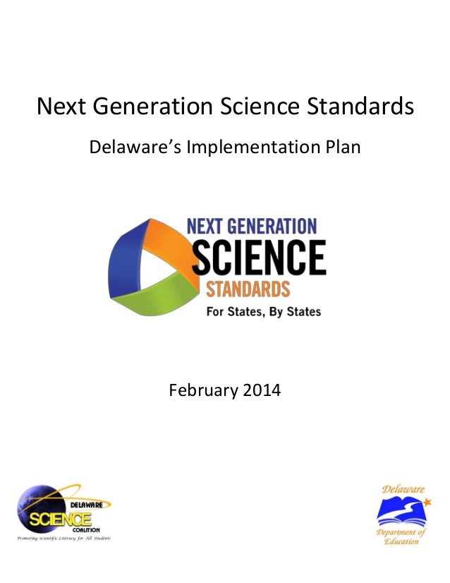 Next Generation Science Standards Delaware's Implementation Plan February 2014