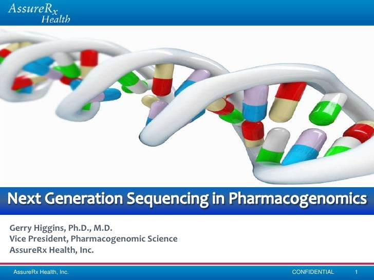 Gerry Higgins, Ph.D., M.D.Vice President, Pharmacogenomic ScienceAssureRx Health, Inc.AssureRx Health, Inc.               ...