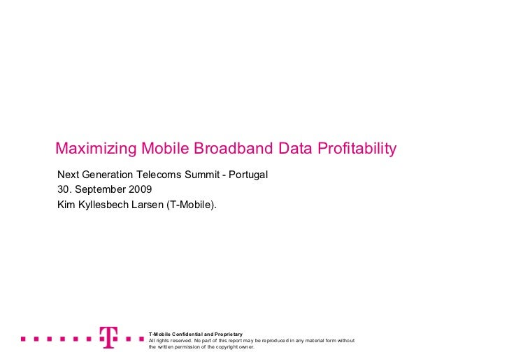 Next Generation Telecoms Summit - Portugal 30. September 2009 Kim Kyllesbech Larsen (T-Mobile). T-Mobile Confidential and ...