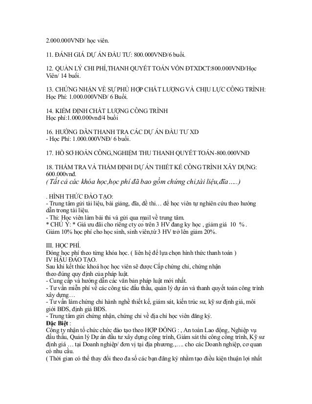 2.000.000VNĐ/ học viên. 11. ĐÁNH GIÁ DỰ ÁN ĐẦU TƯ: 800.000VNĐ/6 buổi. 12. QUẢN LÝ CHI PHÍ,THANH QUYẾT TOÁN VỐN ĐTXDCT:800....