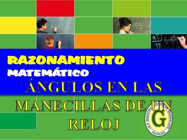11 30( ) ( ) 2 H M   Cuando el Horario Adelanta al minutero: Ejemplo 01: ¿Cuánto mide el ángulo que determinan las aguj...