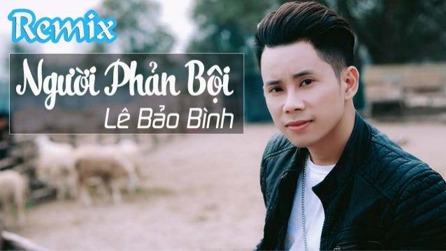 Người Phản Bội Remix | Lê Bảo Bình | Nhạc Trẻ [ Lyrics Video ]