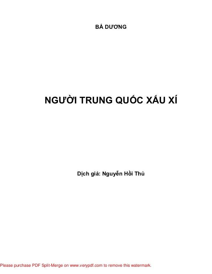 BÁ DƯƠNG                      NGƯỜI TRUNG QUỐC XẤU XÍ                                      Dịch giả: Nguyễn Hồi ThủPlease ...