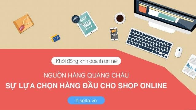 NGUỒN HÀNG QUẢNG CHÂU SỰ LỰA CHỌN HÀNG ĐẦU CHO SHOP ONLINE Khởi động kinh doanh online hisella.vn