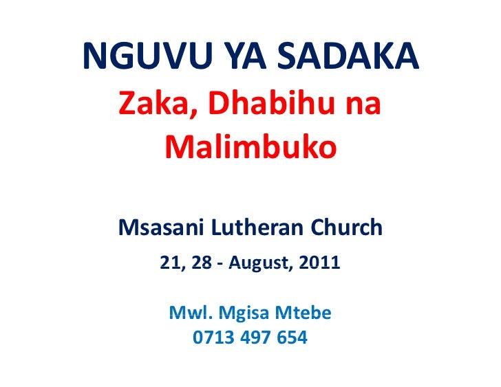 NGUVUYASADAKA Zaka,Dhabihuna    Malimbuko MsasaniLutheranChurch    21,28 August,2011    21, 28 ‐ August, 2011   ...