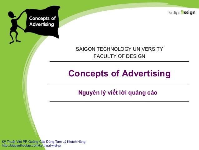 Concepts of Advertising SAIGON TECHNOLOGY UNIVERSITY FACULTY OF DESIGN Nguyên lý viết lời quảng cáo Kỹ Thuật Viết PR Quảng...