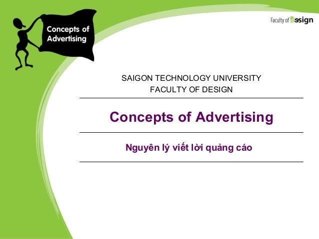 Concepts of Advertising SAIGON TECHNOLOGY UNIVERSITY FACULTY OF DESIGN Nguyên lý viết lời quảng cáo