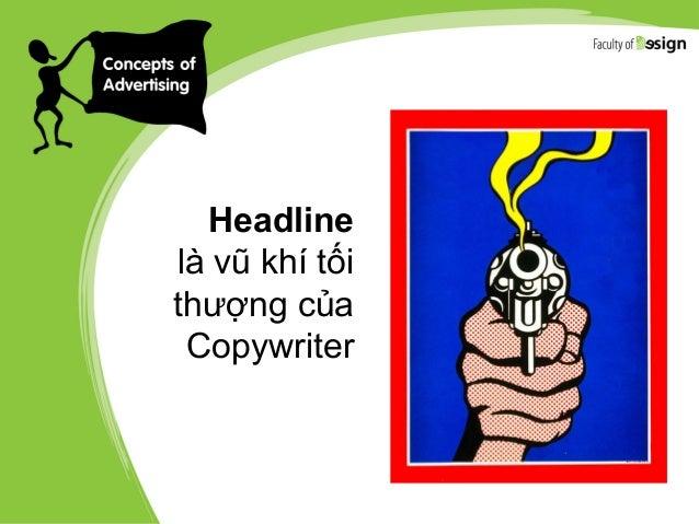 Headline là vũ khí tối thượng của Copywriter