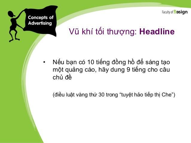 Vũ khí tối thượng: Headline • Nếu bạn có 10 tiếng đồng hồ để sáng tạo một quảng cáo, hãy dung 9 tiếng cho câu chủ đề (điều...