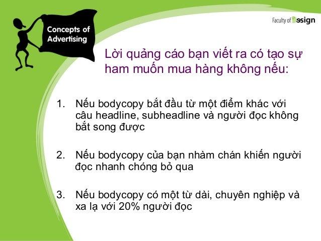 Copywriter – Anh là ai? Copywriter là người phải viết copy cho nhiều loại hình vật phẩm quảng cáo: • Kịch bản phim QC (TVC...
