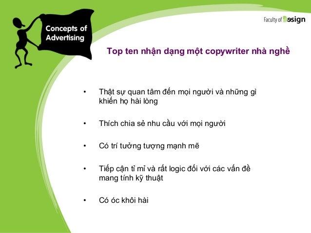 Top ten nhận dạng một copywriter nhà nghề • Thật sự quan tâm đến mọi người và những gì khiến họ hài lòng • Thích chia sẻ n...