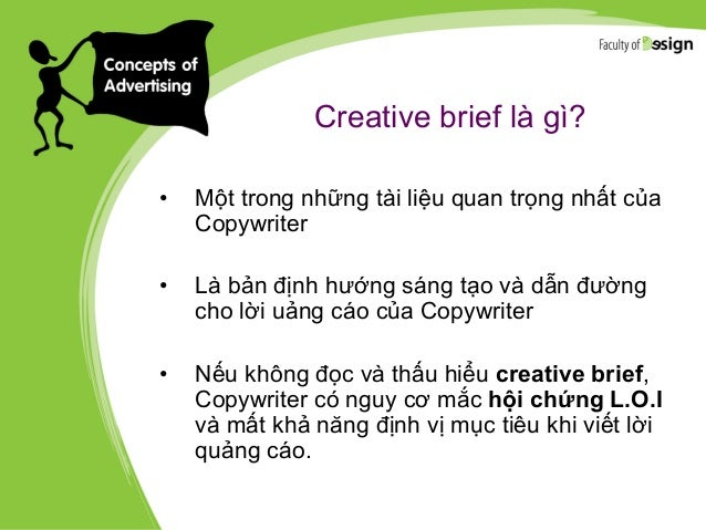Creative brief là gì? • Một trong những tài liệu quan trọng nhất của Copywriter • Là bản định hướng sáng tạo và dẫn đường ...