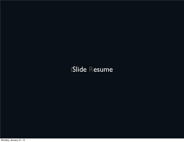 iSlide ResumeMonday, January 21, 13