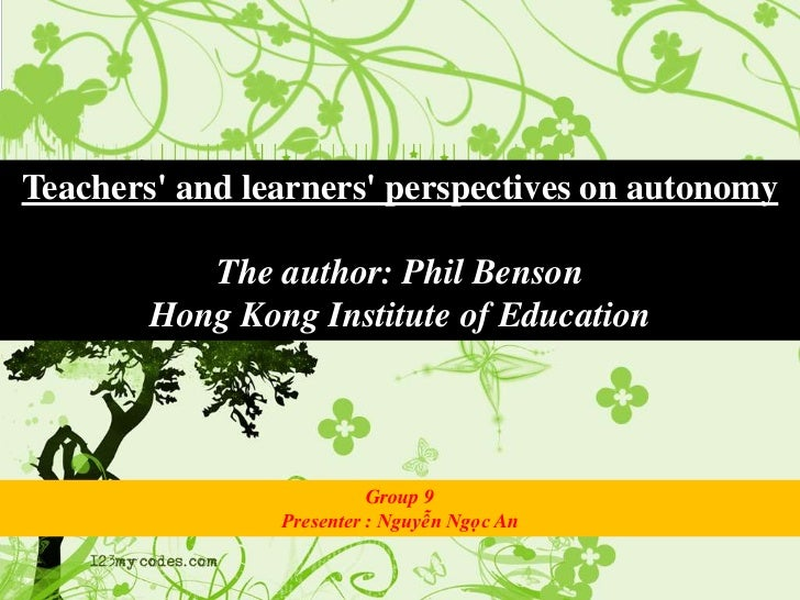 Teachers and learners perspectives on autonomy           The author: Phil Benson        Hong Kong Institute of Education  ...