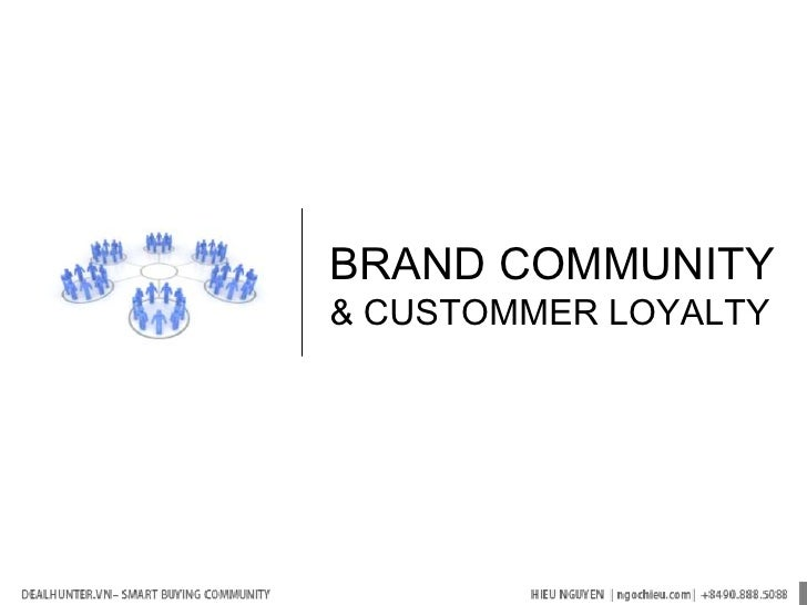 BRAND COMMUNITY<br />& CUSTOMMER LOYALTY<br />