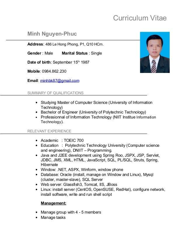 Curriculum Vitae Minh Nguyen-Phuc Address: 486 Le Hong Phong, P1, Q10 HCm. Gender : Male  Marital Status : Single  Date of...