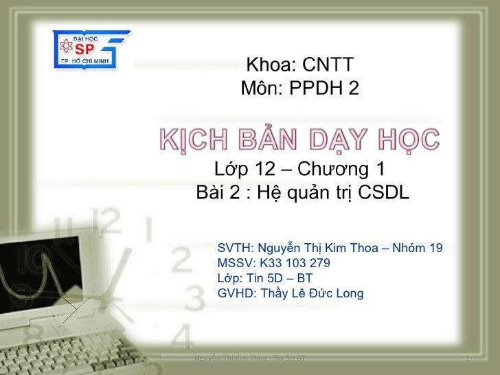 Photo Album by KIMTHOA SVTH: Nguyễn Thị Kim Thoa – Nhóm 19 MSSV: K33 103 279 Lớp: Tin 5D – BT GVHD: Thầy Lê Đức Long Nguyễ...