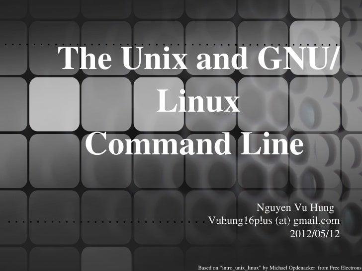 TheUnixandGNU/      Linux CommandLine                    NguyenVuHung            Vuhung16plus(at)gmail.com    ...