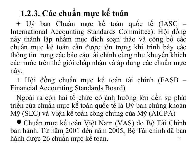 1.2.3. Các chuẩn mực kế toán + Uỷ ban Chuẩn mực kế toán quốc tế (IASC – International Accounting Standards Committee): Hội...