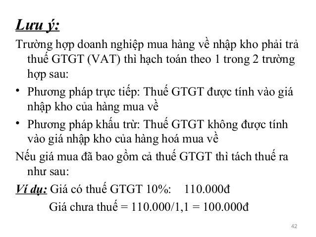 Lưu ý: Trường hợp doanh nghiệp mua hàng về nhập kho phải trả thuế GTGT (VAT) thì hạch toán theo 1 trong 2 trường hợp sau: ...