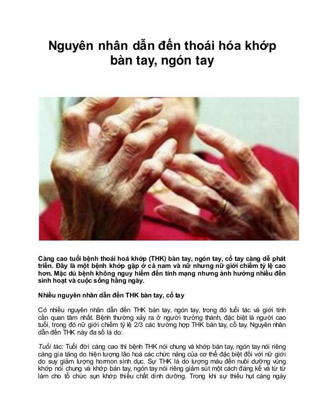 Nguyên nhân dẫn đến thoái hóa khớp bàn tay, ngón tay Càng cao tuổi bệnh thoái hoá khớp (THK) bàn tay, ngón tay, cổ tay càn...