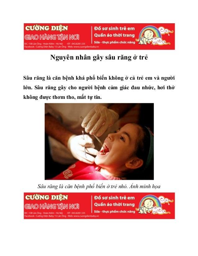 Nguyên nhân gây sâu răng ở trẻ Sâu răng là căn bệnh khá phổ biến không ở cả trẻ em và người lớn. Sâu răng gây cho người bệ...