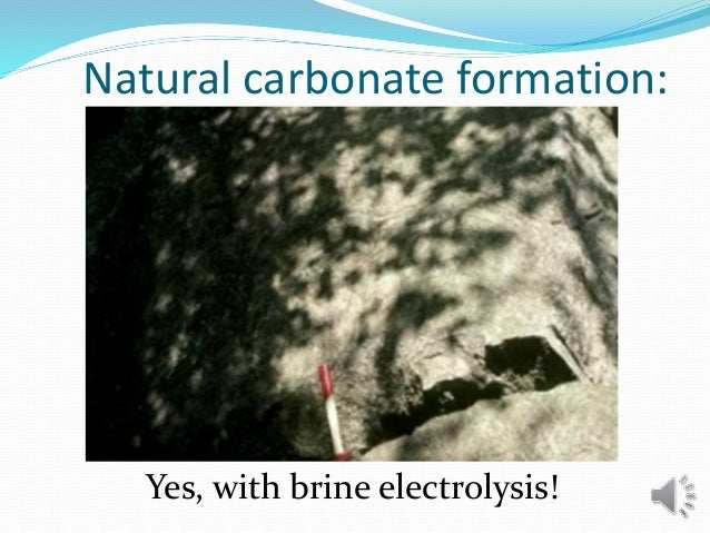 Natural carbonate formation: Yes, with brine electrolysis!