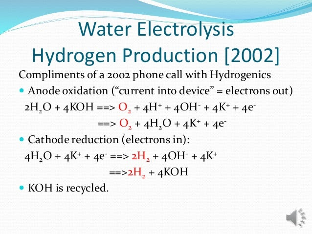"""Compliments of a 2002 phone call with Hydrogenics  Anode oxidation (""""current into device"""" = electrons out) 2H2O + 4KOH ==..."""
