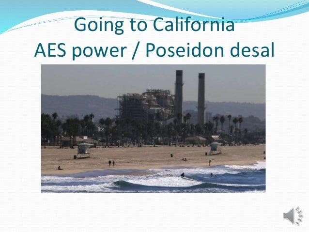 Going to California AES power / Poseidon desal