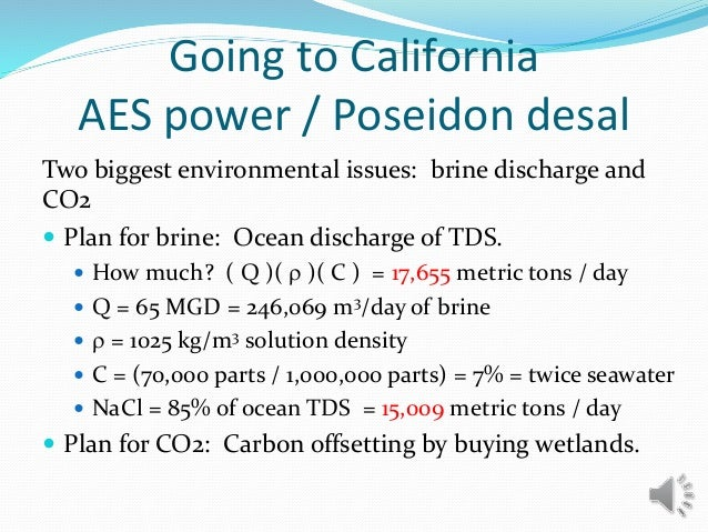 Two biggest environmental issues: brine discharge and CO2  Plan for brine: Ocean discharge of TDS.  How much? ( Q )( r )...