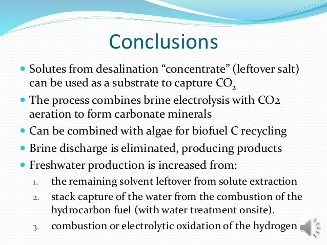 """Conclusions  Solutes from desalination """"concentrate"""" (leftover salt) can be used as a substrate to capture CO2  The proc..."""