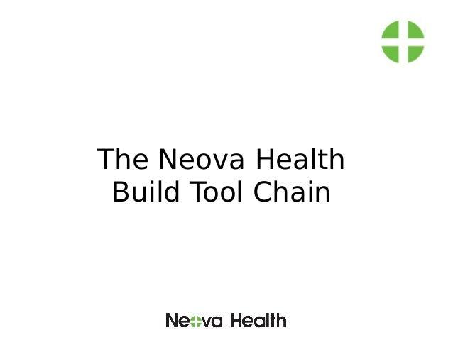 The Neova Health Build Tool Chain