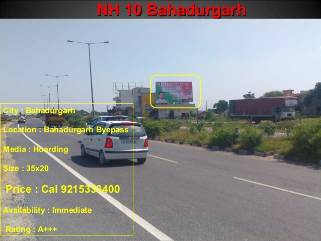 NNHH 1100 BBaahhaadduurrggaarrhh  City : Bahadurgarh  Location : Bahadurgarh Byepass  Media : Hoarding  Size : 35x20  Pric...