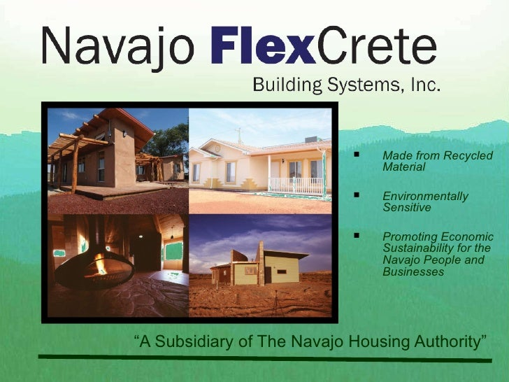 """ A Subsidiary of The Navajo Housing Authority"" <ul><li>Made from Recycled Material </li></ul><ul><li>Environmentally Sens..."