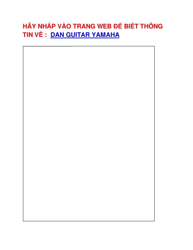 HÃY NHẤP VÀO TRANG WEB ĐỂ BIẾT THÔNG TIN VỀ : DAN GUITAR YAMAHA