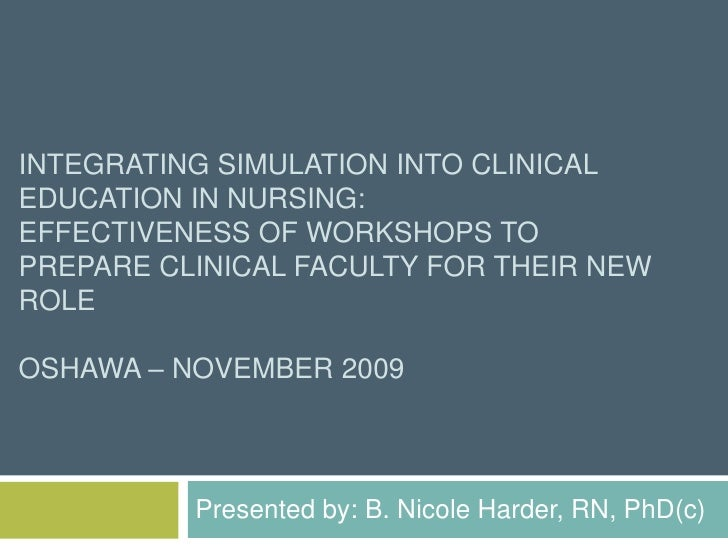 Integrating Simulation into Clinical Education in Nursing: Effectiveness of Workshops to Prepare Clinical Faculty for thei...