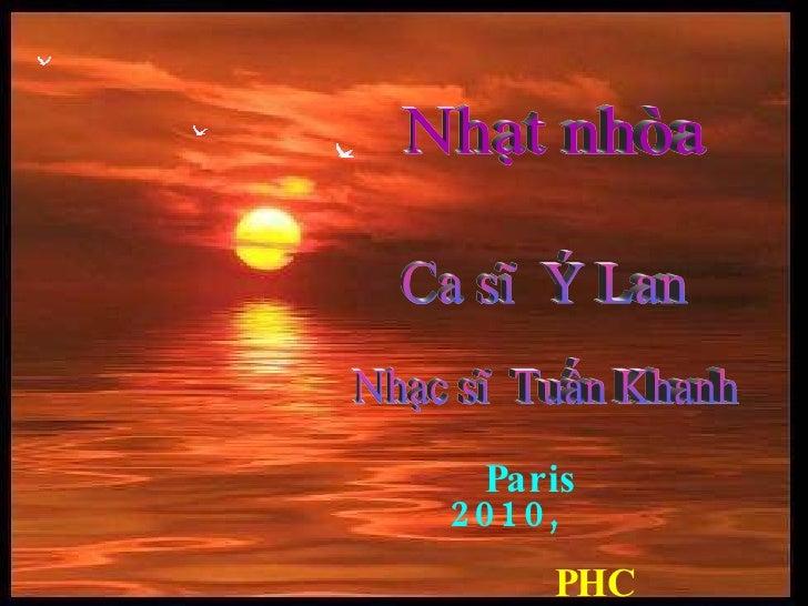 Nhạt nhòa Ca sĩ  Ý Lan Nhạc sĩ  Tuấn Khanh Paris  2010,  PHC