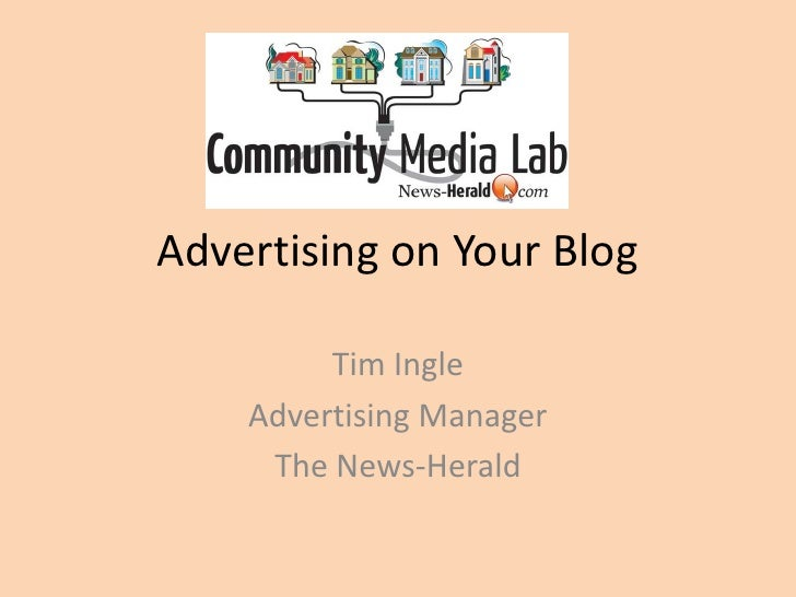 Advertising on Your Blog         Tim Ingle    Advertising Manager     The News-Herald