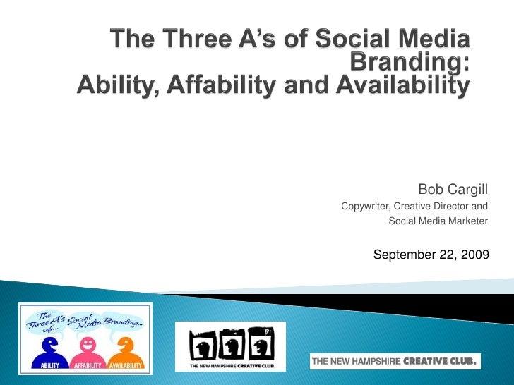 Bob Cargill Copywriter, Creative Director and           Social Media Marketer          September 22, 2009